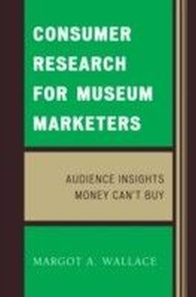 Consumer Research for Museum Marketers