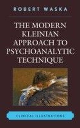 Modern Kleinian Approach to Psychoanalytic Technique