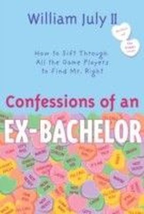 Confessions of an Ex-Bachelor