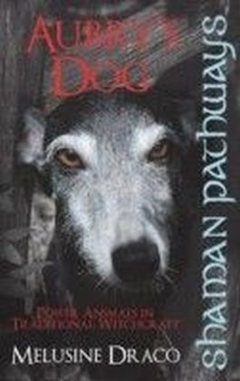 Shaman Pathways - Aubry's Dog