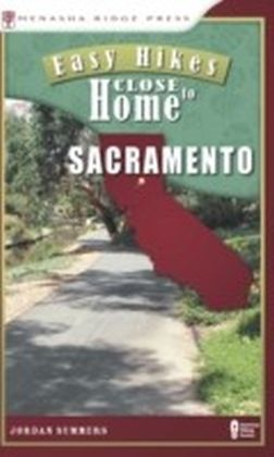 Easy Hikes Close to Home: Sacramento