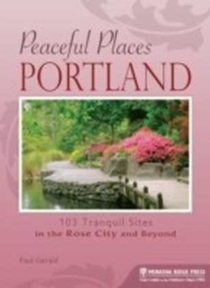 Peaceful Places: Portland