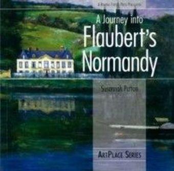 Journey Into Flaubert's Normandy