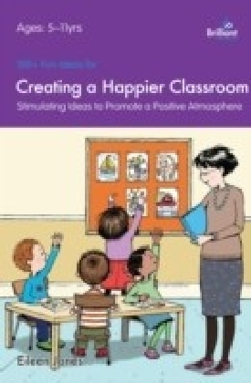 100+ Fun Ideas for Creating a Happier Classroom