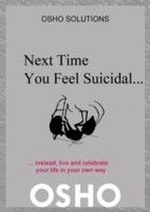 Next Time You Feel Suicidal...