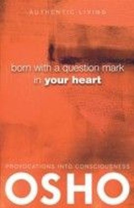 Born With a Question Mark in Your Heart
