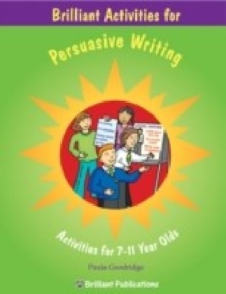 Brilliant Activities for Persuasive Writing