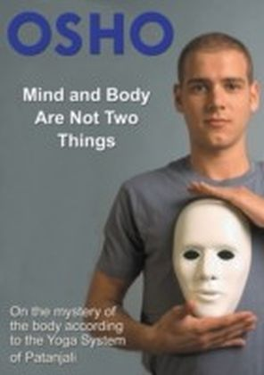 Mind and Body Are Not Two Things