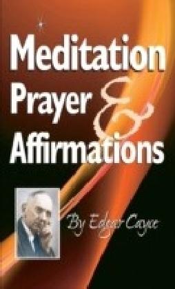 Meditation, Prayer & Affirmation