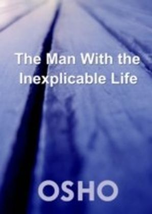 Man with the Inexplicable Life