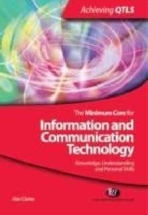 Minimum Core for Information and Communication Technology: Knowledge, Understanding and Personal Skills