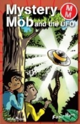 Mystery Mob and the UFO