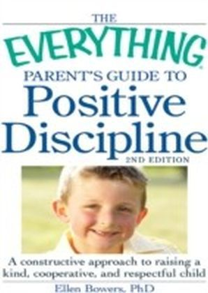 Everything Parent's Guide to Positive Discipline