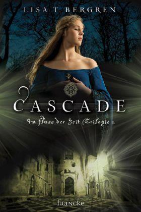 Im Fluss der Zeit Trilogie - Cascade