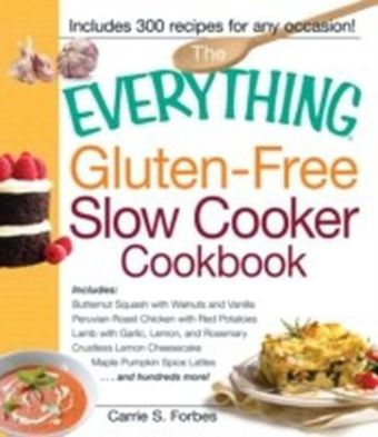 Everything Gluten-Free Slow Cooker Cookbook