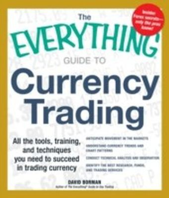 Everything Guide to Currency Trading