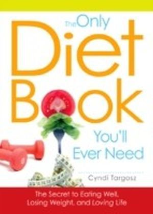 Only Diet Book You'll Ever Need