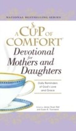 Cup of Comfort Devotional for Mothers and Daughters