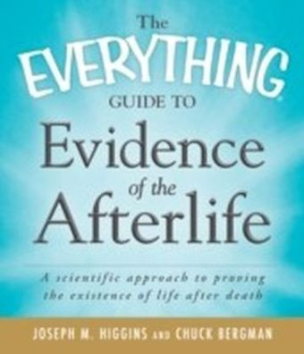 Everything Guide to Evidence of the Afterlife