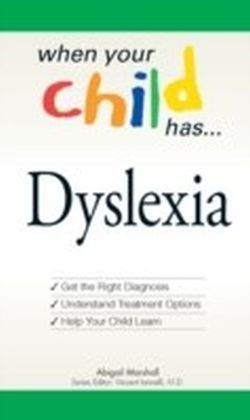 When Your Child Has... Dyslexia