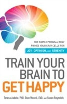 Train Your Brain to Get Happy