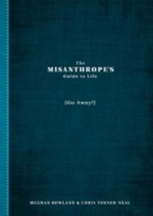 Misanthrope's Guide to Life