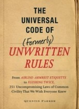 Universal Code of (Formerly) Unwritten Rules
