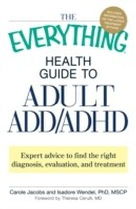 Everything Health Guide to Adult ADD/ADHD