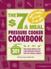 $7 a Meal Pressure Cooker Cookbook