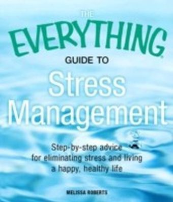 Everything Guide to Stress Management