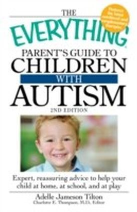 Everything Parent's Guide to Children with Autism, 2nd Edition
