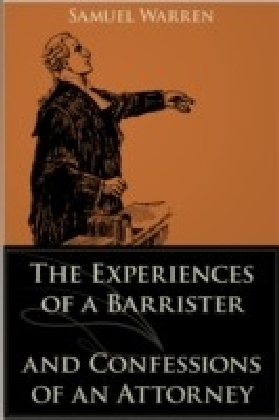 Experiences of a Barrister and Confessions of an Attorney