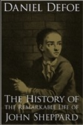History of the Remarkable Life of John Sheppard