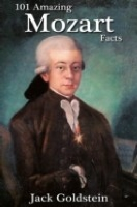 101 Amazing Mozart Facts