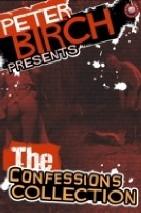 Peter Birch Presents - The Confessions Collection