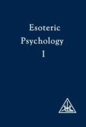 Esoteric Psychology Vol I