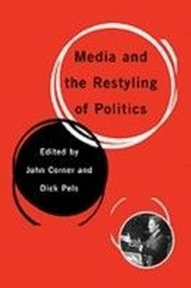 Media and the Restyling of Politics