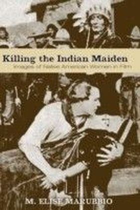 Killing the Indian Maiden