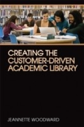 Creating the Customer-Driven Academic Library
