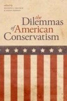 Dilemmas of American Conservatism