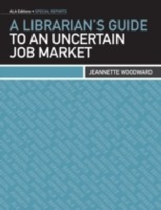 Librarian's Guide to an Uncertain Job Market