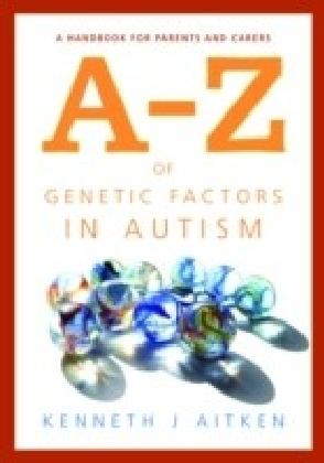 A-Z of Genetic Factors in Autism