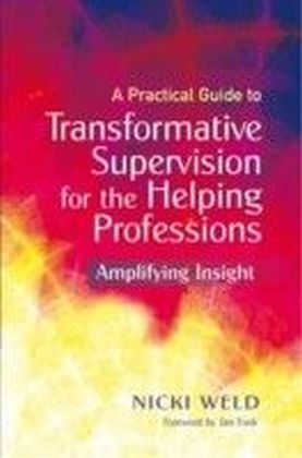 Practical Guide to Transformative Supervision for the Helping Professions