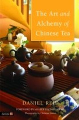Art and Alchemy of Chinese Tea