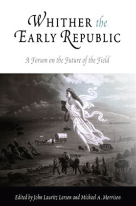 Whither the Early Republic