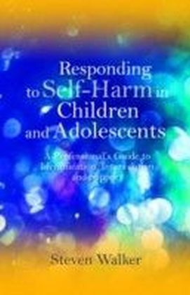 Responding to Self-Harm in Children and Adolescents