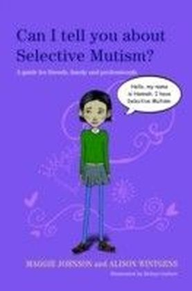 Can I tell you about Selective Mutism?
