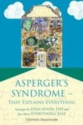 Asperger's Syndrome - That Explains Everything