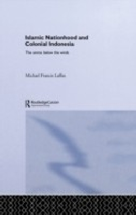 Islamic Nationhood and Colonial Indonesia