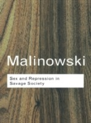 Sex and Repression in Savage Society